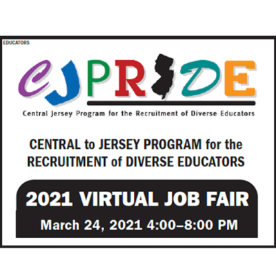 The Central to Jersey Program for the Recruitment of Diverse Educations (CJ Pride) Inaugural Virtual Job Fair